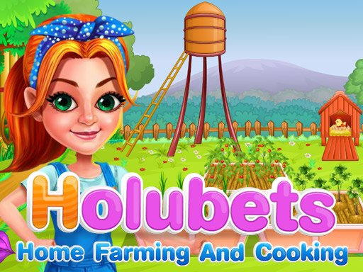 Holubets Home Farming and Cooking Game